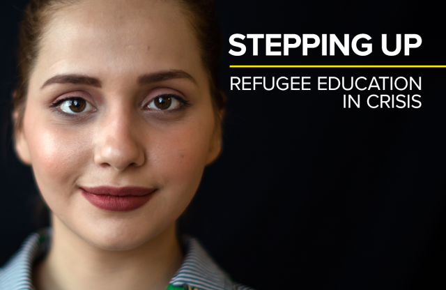 STEPPING UP   Refugee Education in Crisis